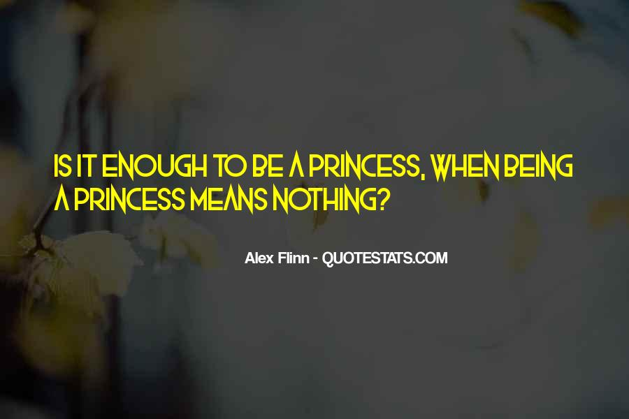 Being Your Princess Quotes #936045