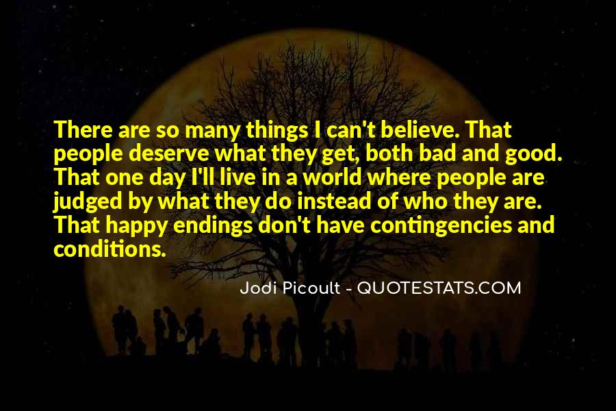 Believe In Good Things Quotes #1338764