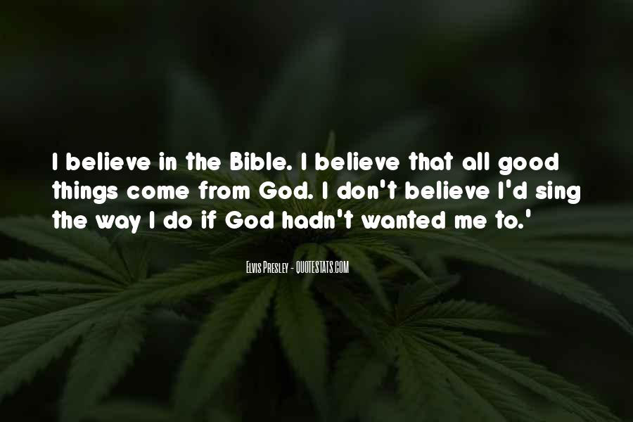 Believe In Good Things Quotes #1443227