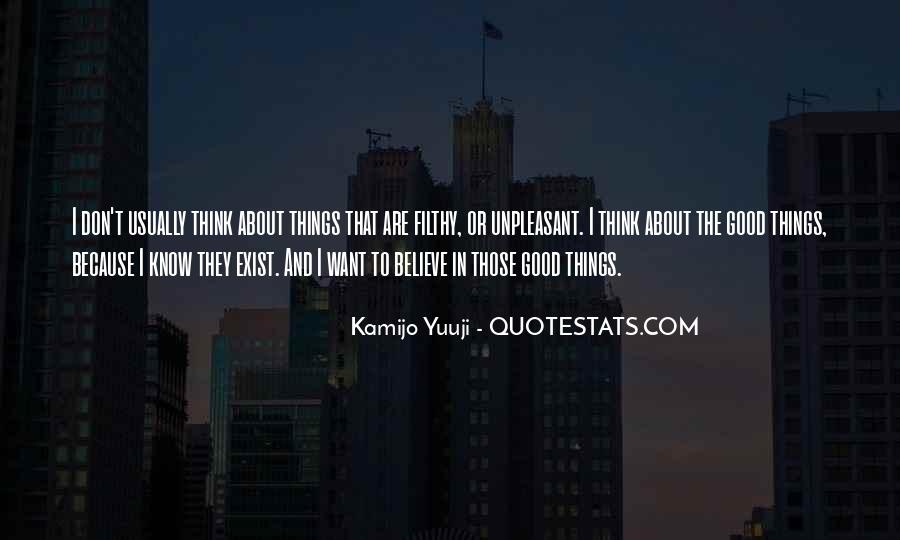 Believe In Good Things Quotes #1535091