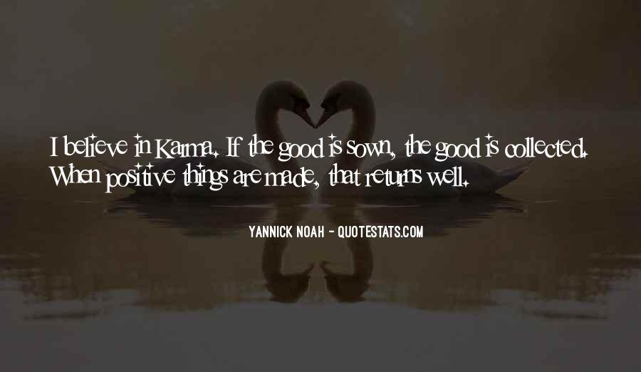 Believe In Good Things Quotes #1545859