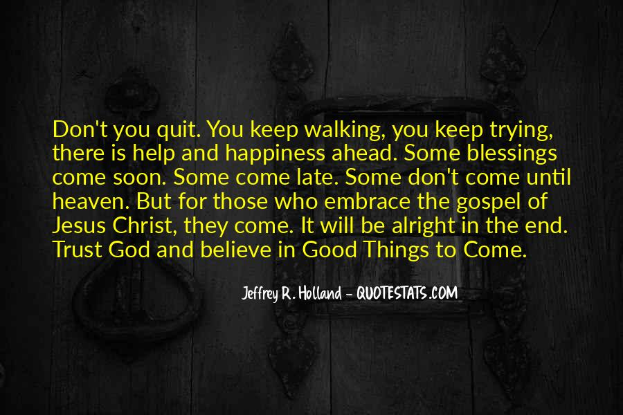 Believe In Good Things Quotes #1587176