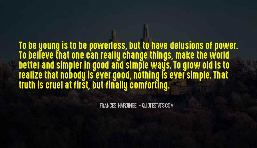 Believe In Good Things Quotes #1739058