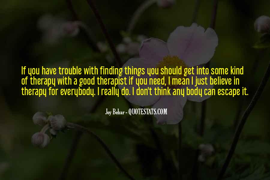 Believe In Good Things Quotes #183954