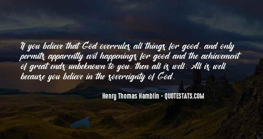 Believe In Good Things Quotes #192851