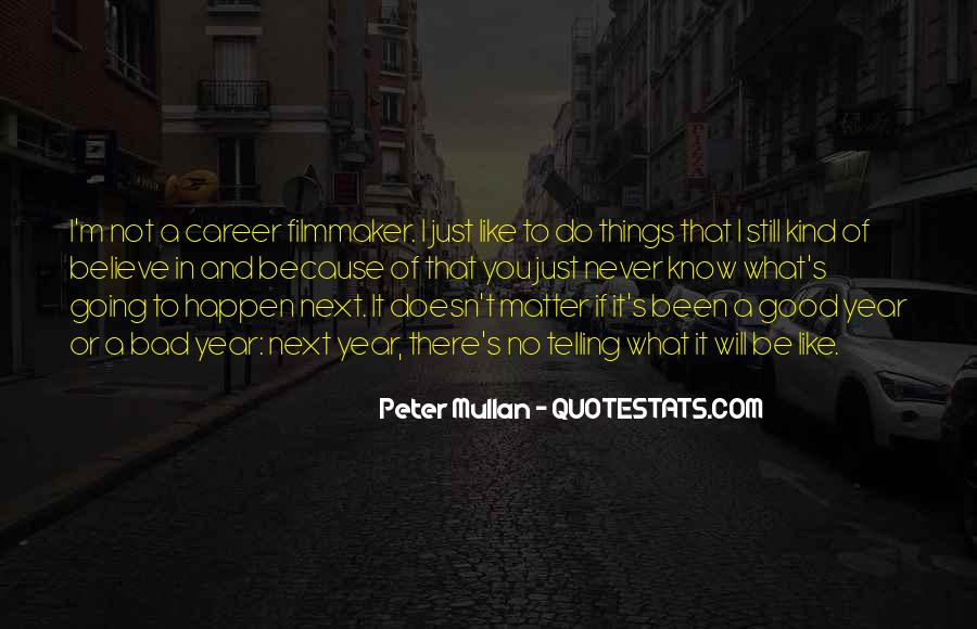 Believe In Good Things Quotes #242070