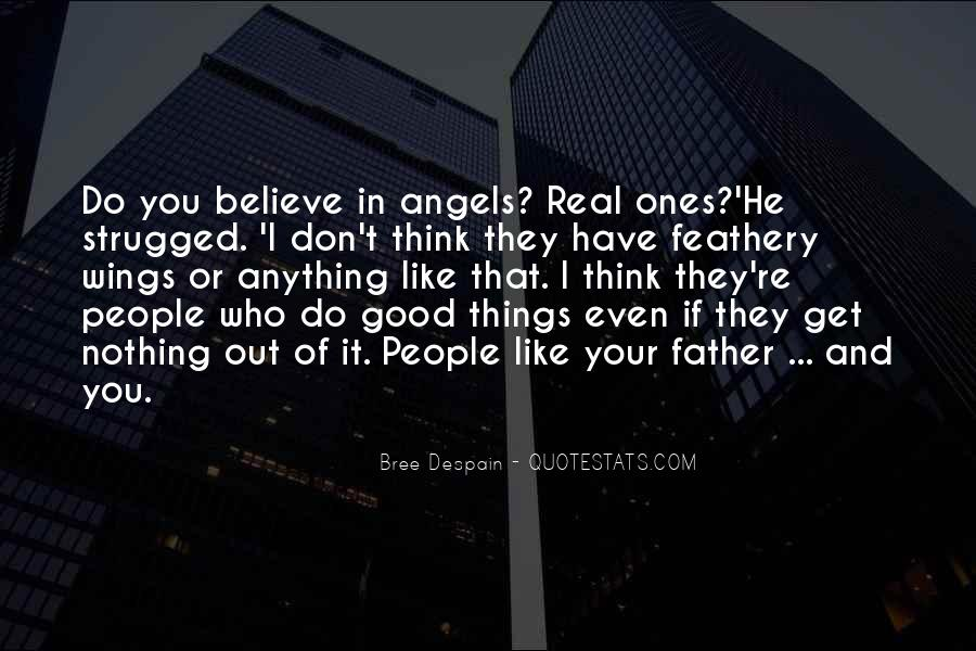Believe In Good Things Quotes #338245
