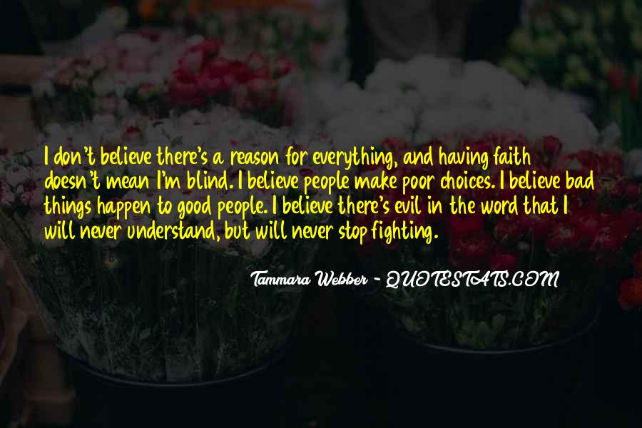 Believe In Good Things Quotes #359238