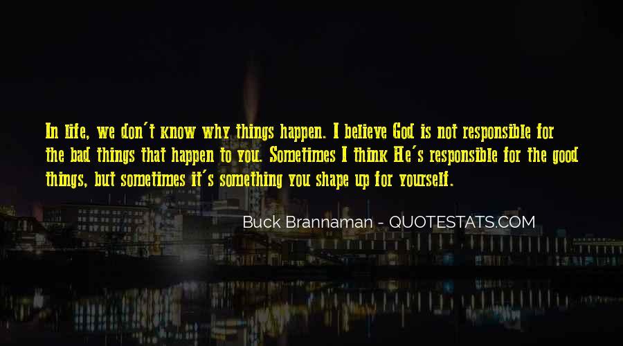 Believe In Good Things Quotes #452900