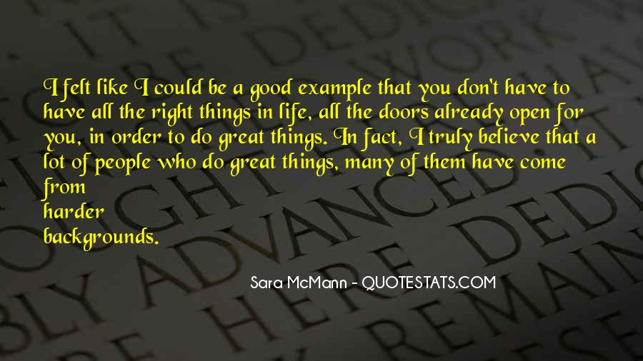 Believe In Good Things Quotes #497878