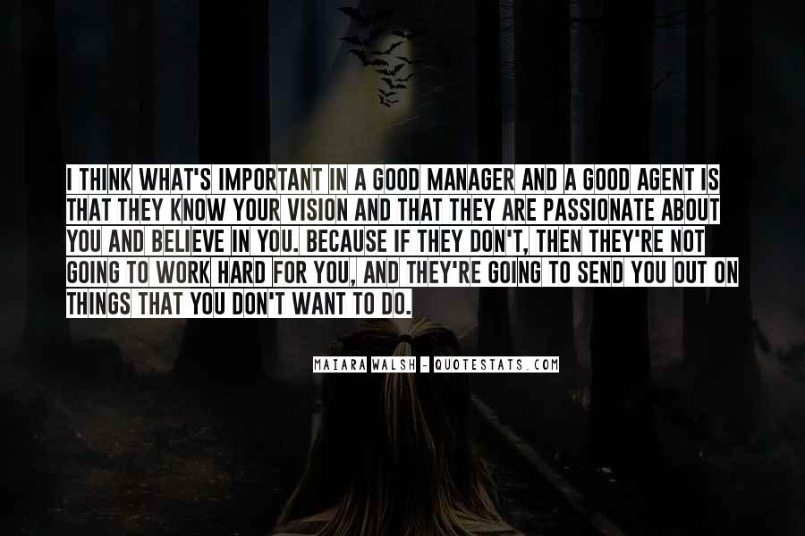 Believe In Good Things Quotes #579139