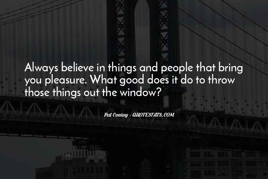 Believe In Good Things Quotes #595333