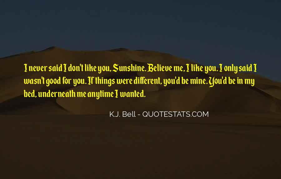 Believe In Good Things Quotes #608678
