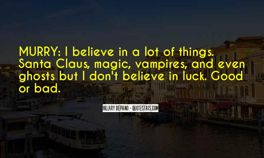 Believe In Good Things Quotes #621178