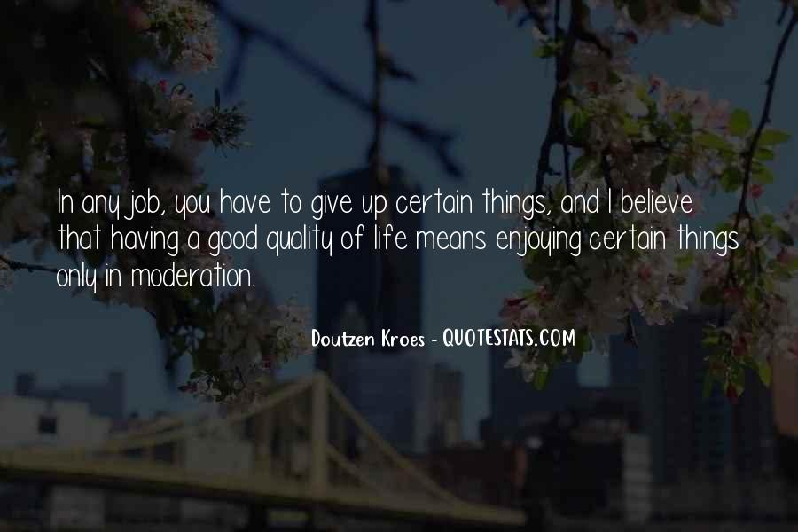 Believe In Good Things Quotes #880359
