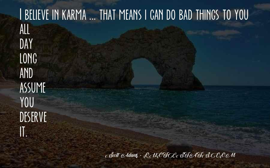 Believe In Karma Quotes #117413