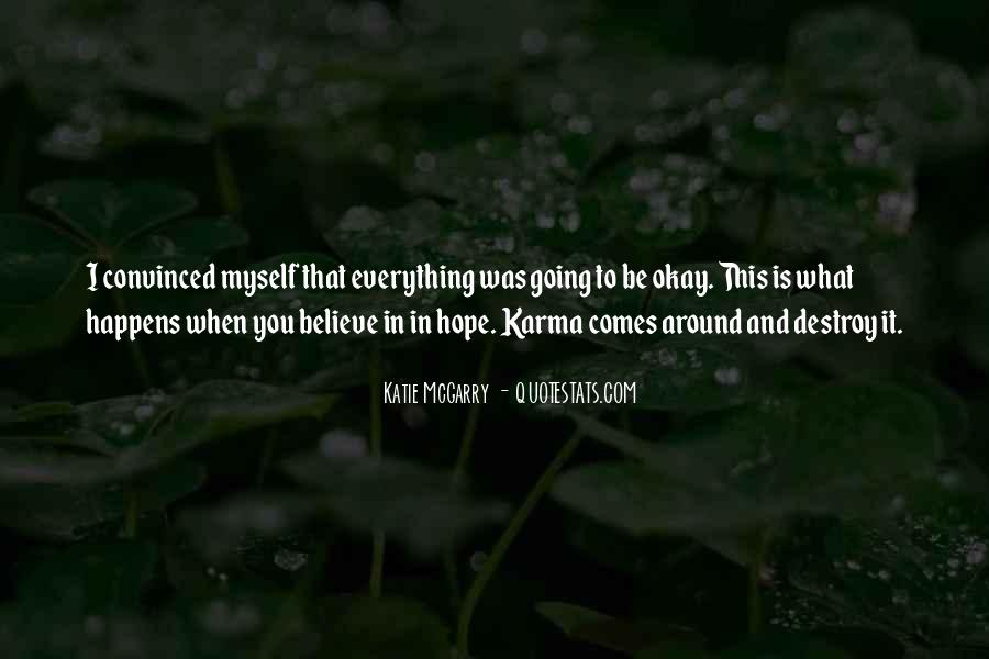 Believe In Karma Quotes #1518481