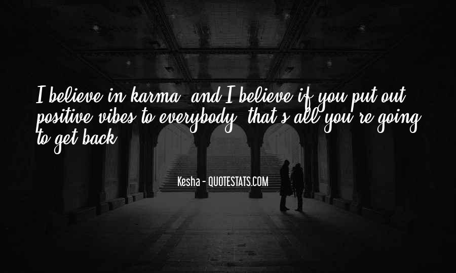 Believe In Karma Quotes #1580719