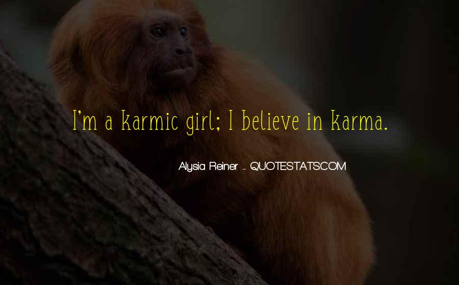 Believe In Karma Quotes #1868608