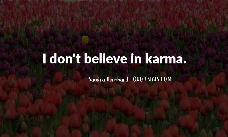 Believe In Karma Quotes #270081