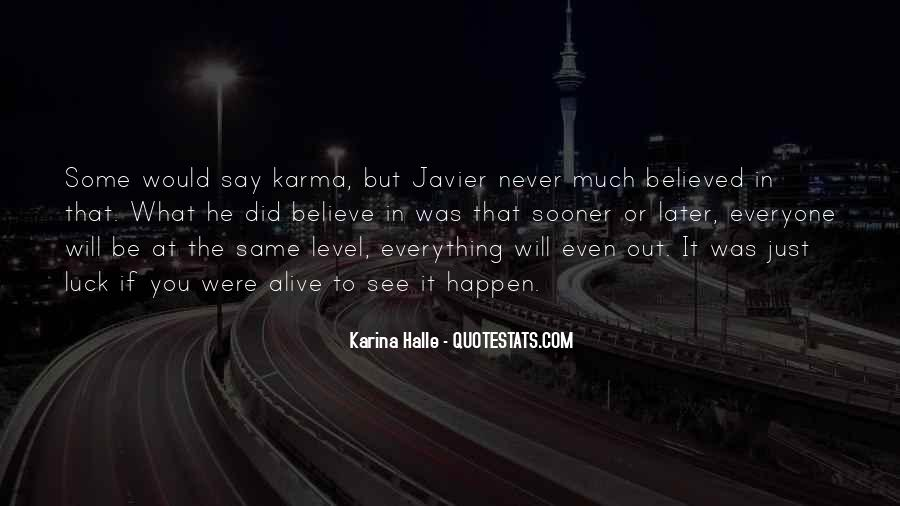Believe In Karma Quotes #682911