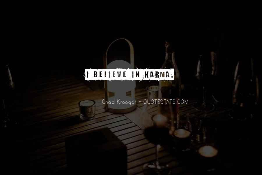 Believe In Karma Quotes #727065