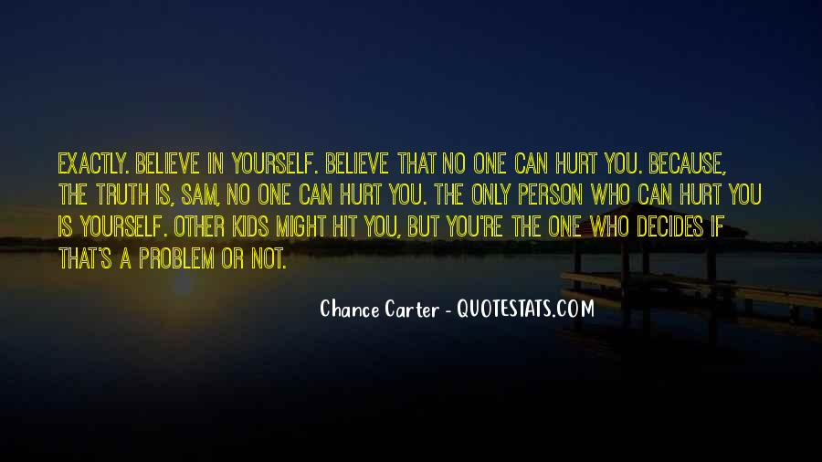 Believe In No One But Yourself Quotes #710951