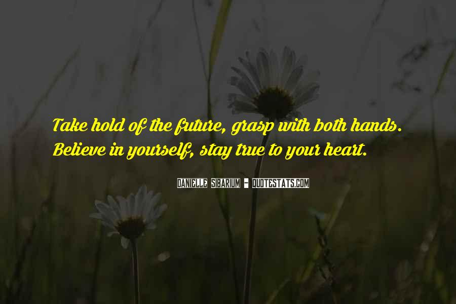 Believe In Your Heart Quotes #101247