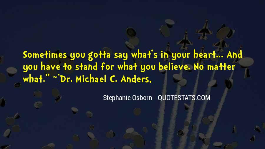 Believe In Your Heart Quotes #266395