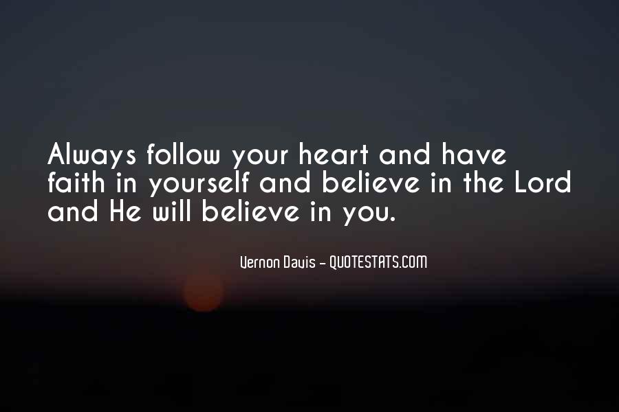 Believe In Your Heart Quotes #576114