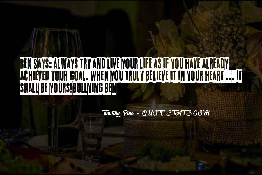 Believe In Your Heart Quotes #644296