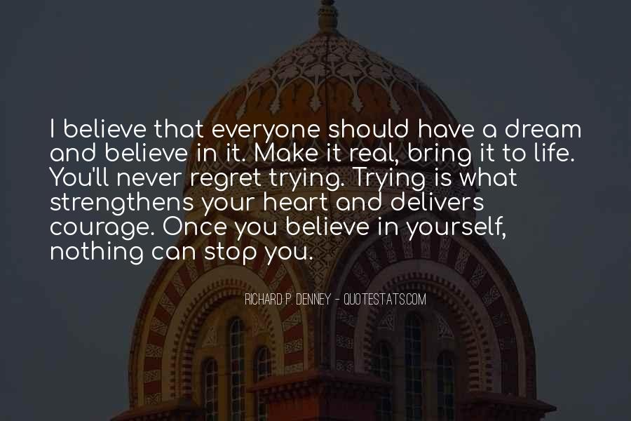 Believe In Your Heart Quotes #751824
