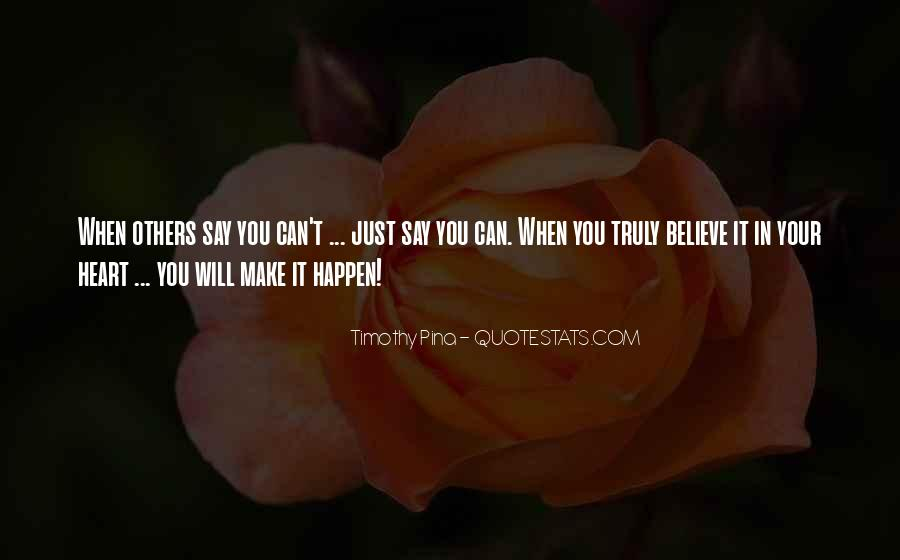 Believe In Your Heart Quotes #892518
