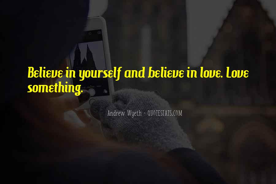 Believe In Yourself Love Quotes #854294