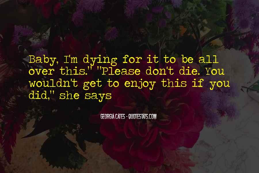 Believe Me Baby Quotes #12598