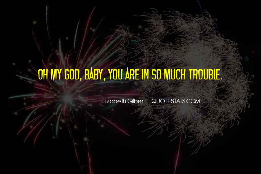 Believe Me Baby Quotes #29680
