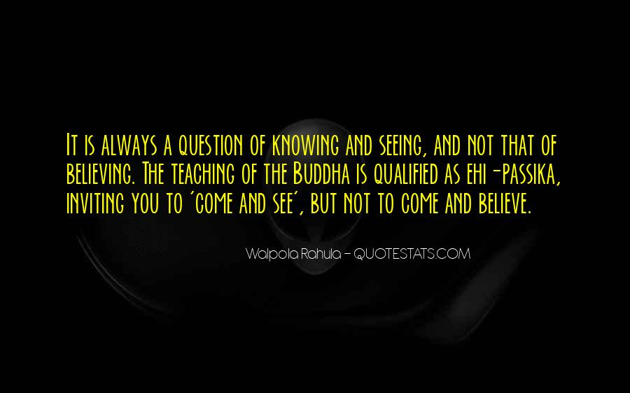 Believe Nothing Buddha Quotes #1328510
