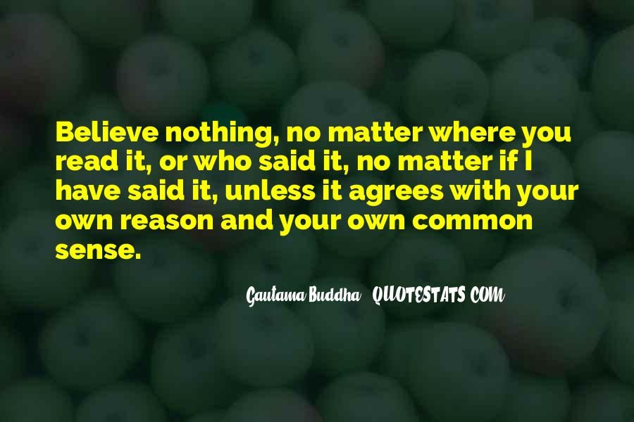 Believe Nothing Buddha Quotes #477418