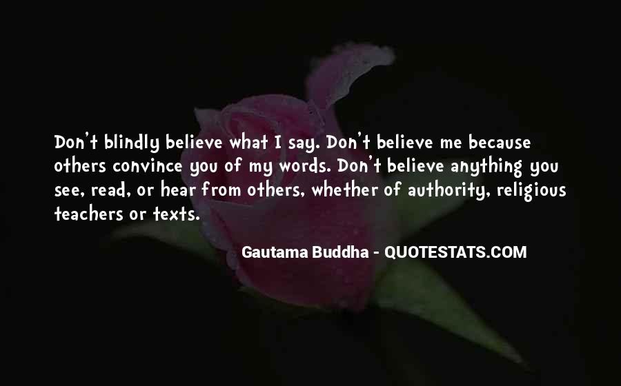 Believe Nothing Buddha Quotes #703325