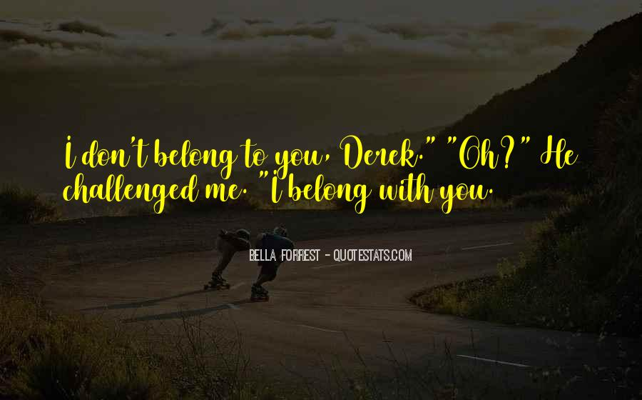 Belong To Me Quotes #134704