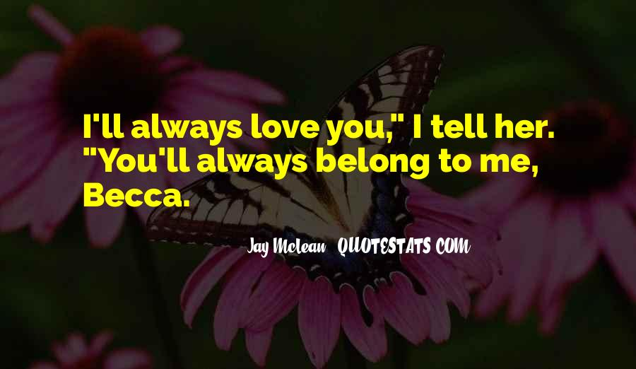 Belong To Me Quotes #231364
