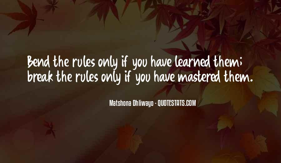 Bend The Rules Quotes #857809