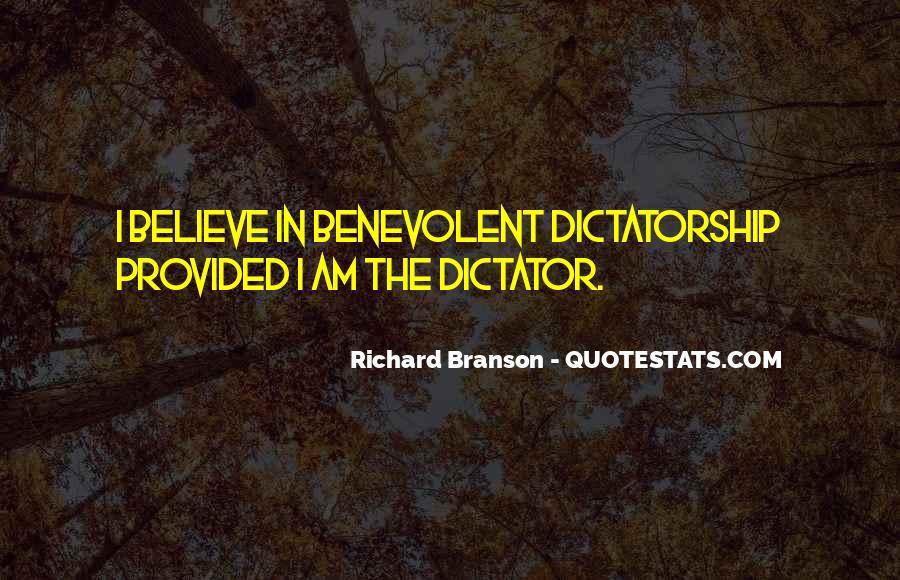 Benevolent Dictator Quotes #1435032