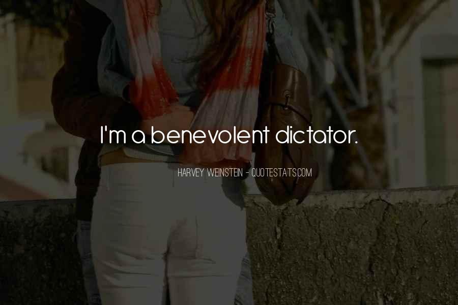 Benevolent Dictator Quotes #1645787