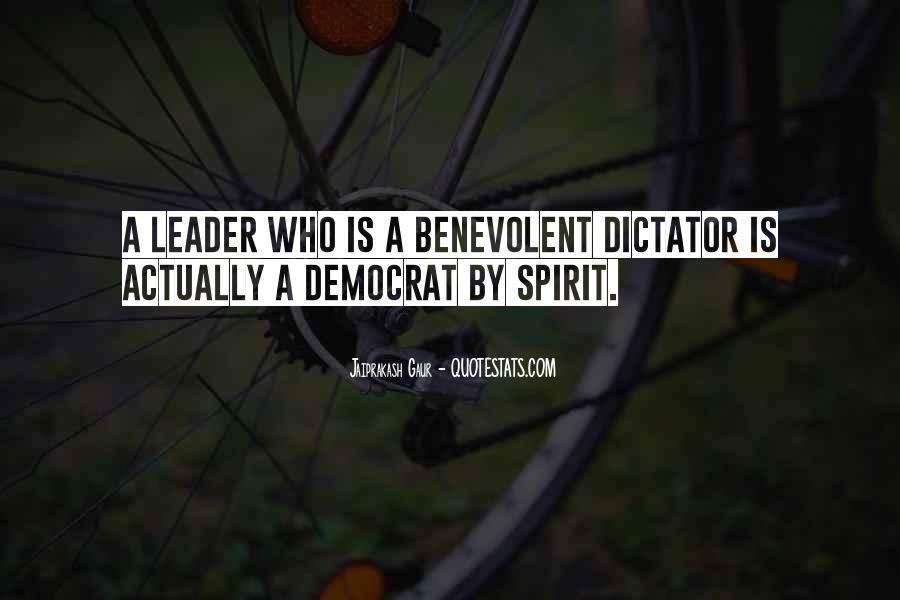 Benevolent Dictator Quotes #580125