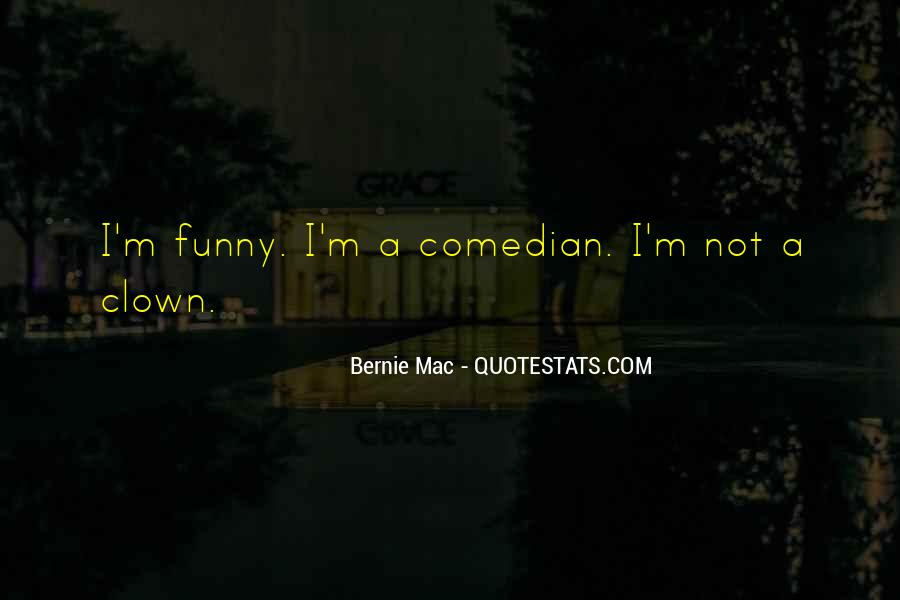 Bernie Mac Funny Quotes #1459954