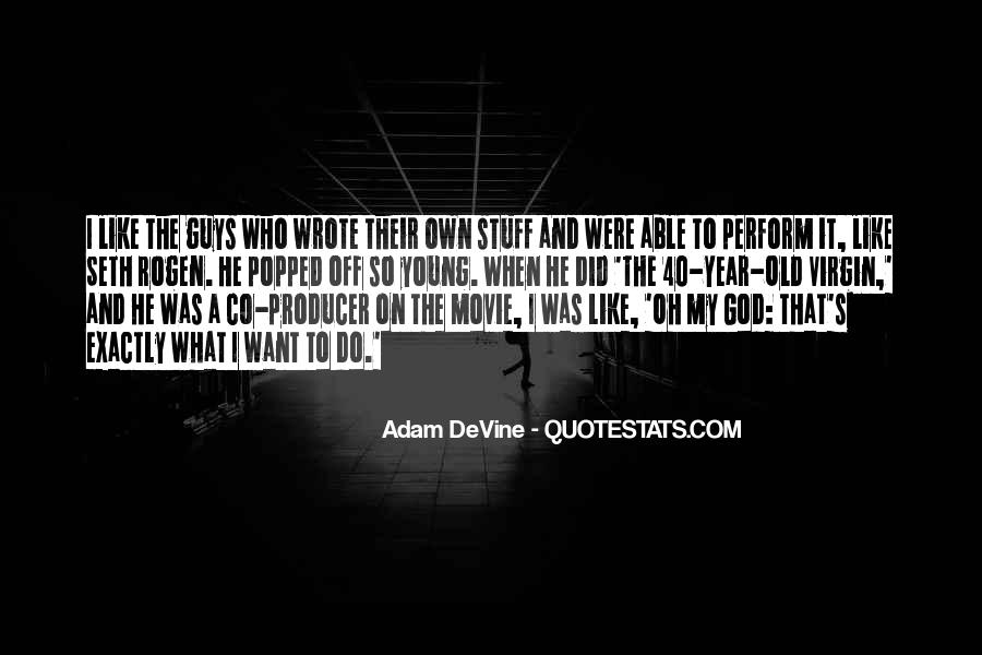 Best 40 Year Old Virgin Quotes #1465487