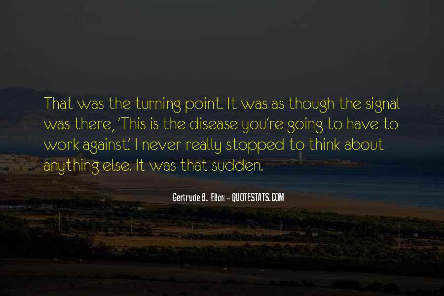 Quotes About The Turning Point #209950