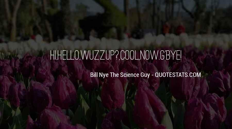 Best Bill Nye Quotes #14155