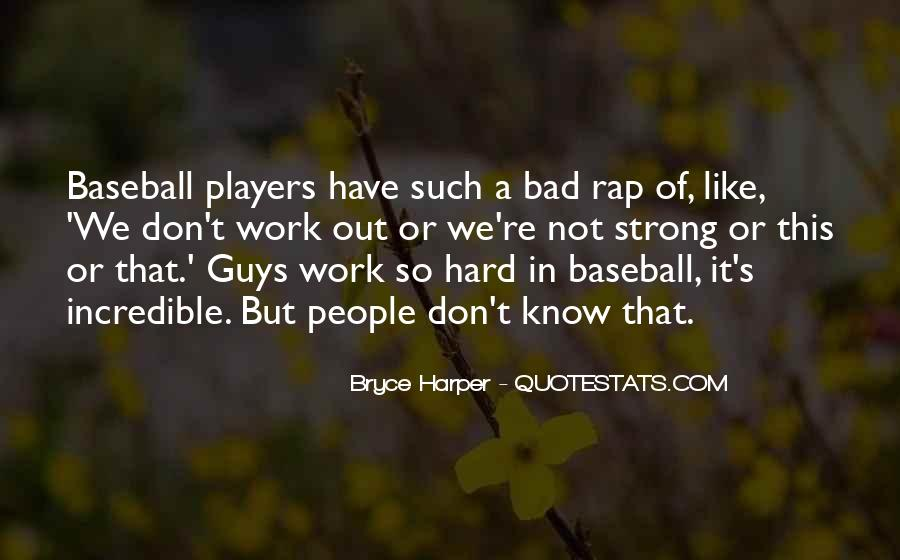 Best Bryce Harper Quotes #1304505